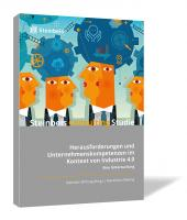 Herausforderungen und Unternehmenskompetenz im Kontext von Industrie 4.0