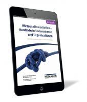 Wirtschaftsmediation - Konflikte in Unternehmen und Organisationen