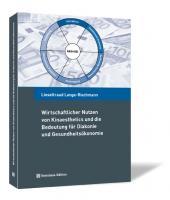 Wirtschaftlicher Nutzen von Kinaesthetics und die Bedeutung für Diakonie und Gesundheitsökonomie