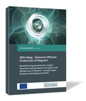 REProMag – Resource Efficient Production of Magnets