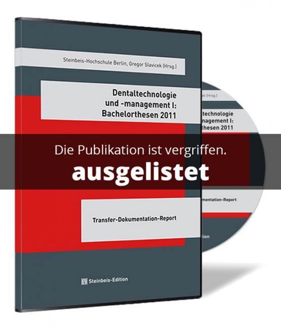 Dentaltechnologie und -management I: Bachelorthesen 2011