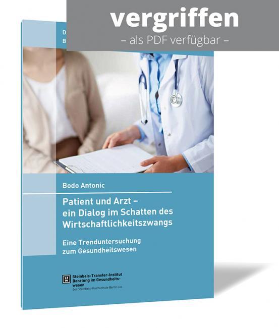 Patient und Arzt – ein Dialog im Schatten des Wirtschaftlichkeitszwangs