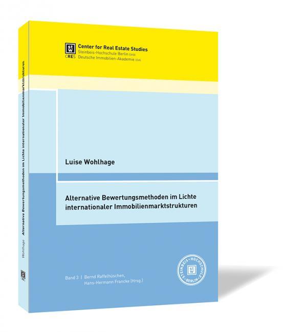 Alternative Bewertungsmethoden im Lichte internationaler Immobilienmarktstrukturen