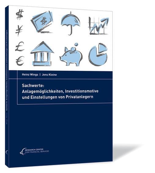 Sachwerte - Anlagemöglichkeiten, Investitionsmotive und Einstellungen von Privatanlegern