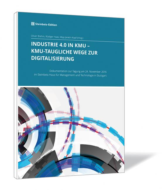 Industrie 4.0 in KMU - KMU-taugliche Wege zur Digitalisierung