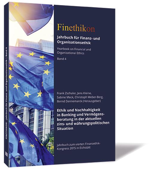 Ethik und Nachhaltigkeit in Banking und Vermögensberatung in der aktuellen zins- und währungspolitischen Situation