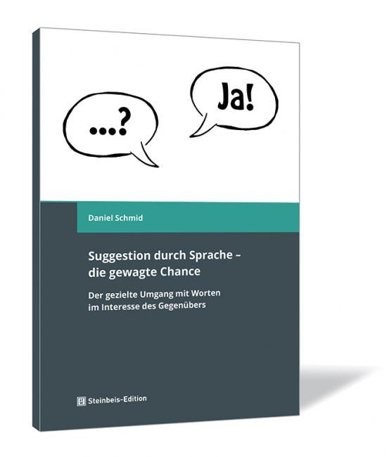 Suggestion durch Sprache – die gewagte Chance