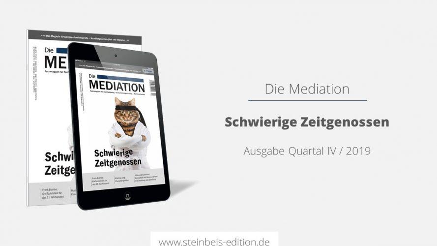 Die Mediation 4/2019 – Schwierige Zeitgenosse