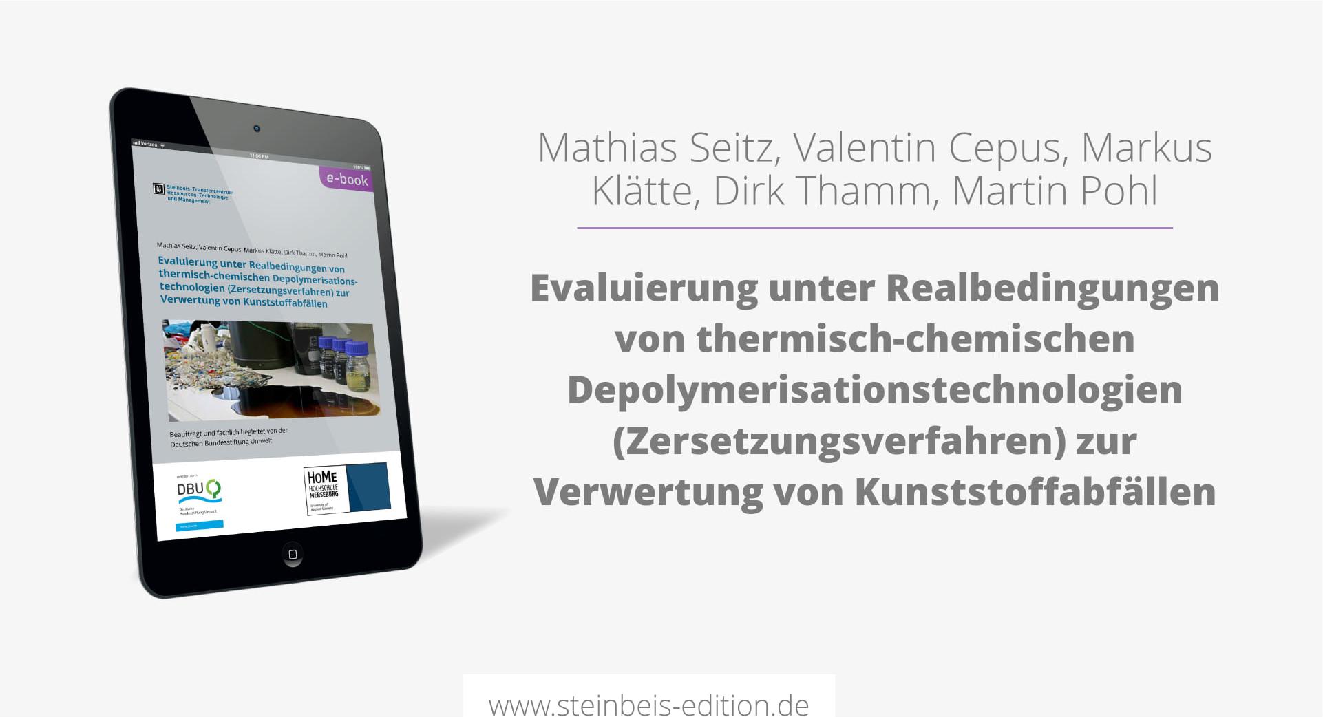 Evaluierung unter Realbedingungen von thermisch-chemischen Depolymerisationstechnologien (Zersetzungsverfahren) zur Verwertung von Kunststoffabfällen